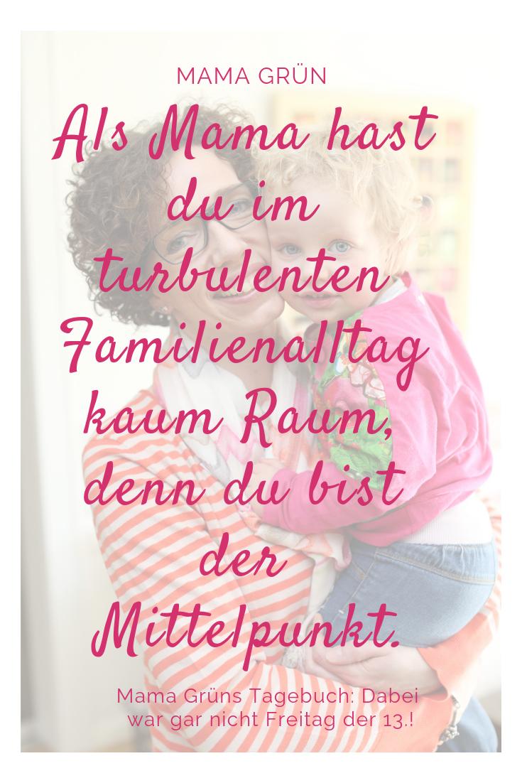 , Mama Grüns Tagebuch: Dabei war Freitag gar nicht der 13.