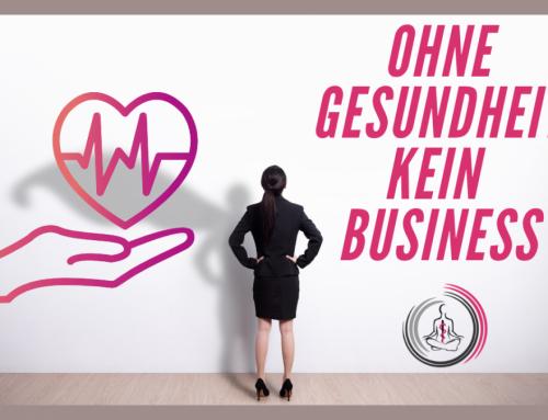 Ohne Gesundheit kein Business